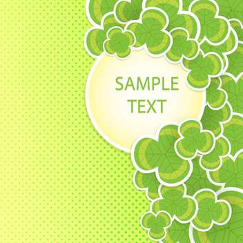 Vector green St Patricks day background with clover leaves and circle frame - vector gratuit #129872